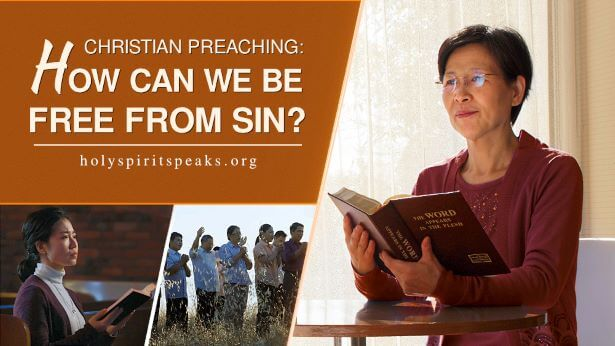 Christian Preaching: How Can We Be Free From Sin?