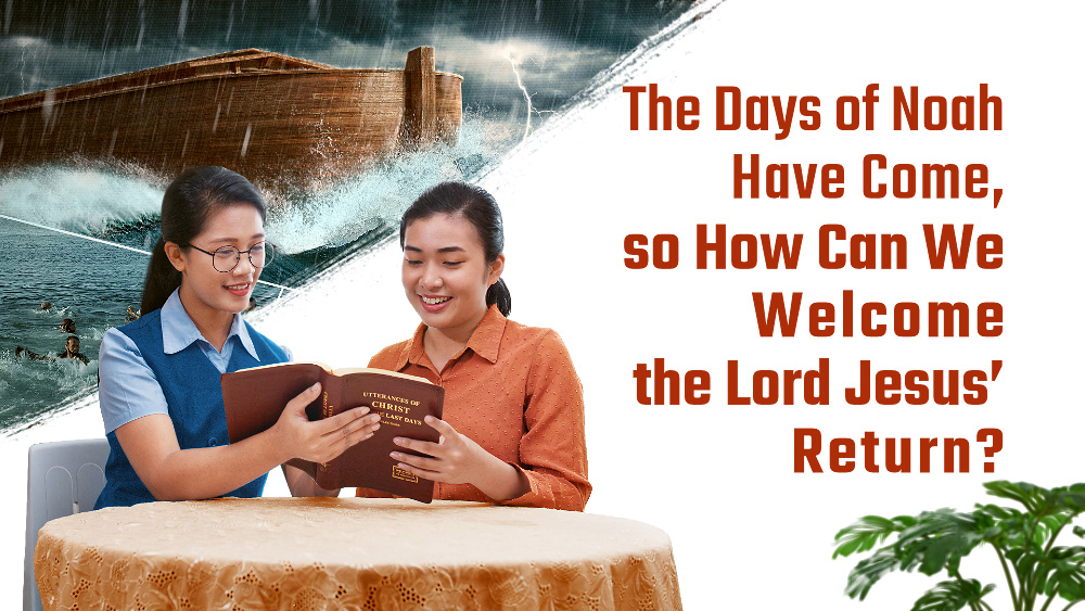 The Days of Noah Have Come, so How Can We Welcome the Lord Jesus' Return?