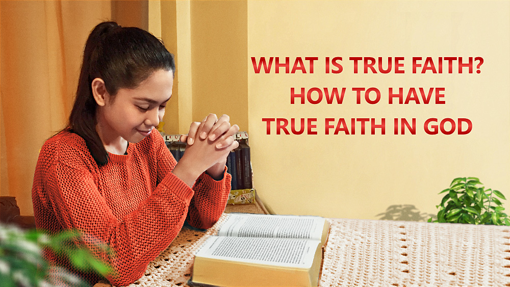 What Is True Faith? How to Have True Faith in God