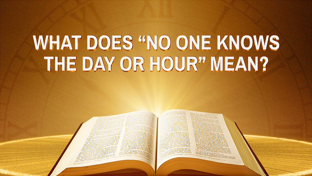 """What Does """"No One Knows the Day or Hour"""" Mean"""