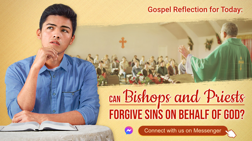 Gospel Reflection for Today: Can Bishops and Priests Forgive Sins on Behalf of God?