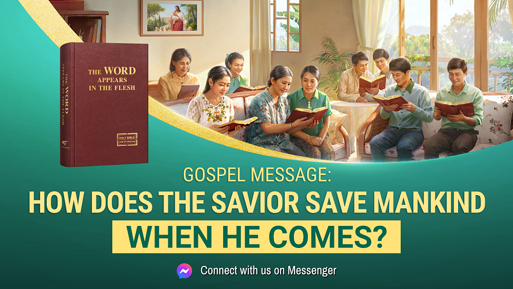 Gospel Message: How Does the Savior Save Mankind When He Comes?