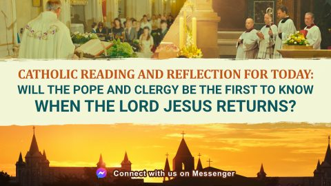 Catholic Reading and Reflection for Today: Will the Pope and Clergy Be the First to Know When the Lord Jesus Returns?