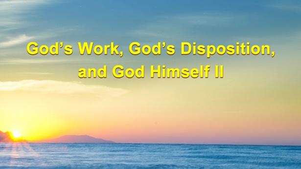 God's Work, God's Disposition, and God Himself,