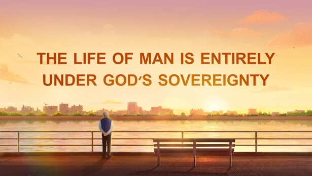 The Life of Man Is Entirely Under God's Sovereignty