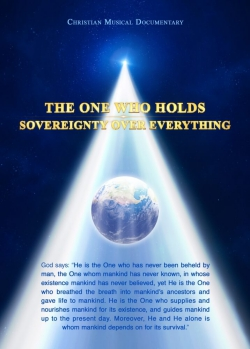 The Christian Musical Documentary The One Who Holds Sovereignty Over Everything