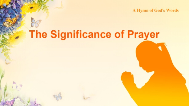 84 The Significance of Prayer