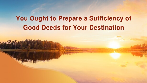 Prepare Sufficient Good Deeds for Your Destination