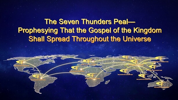 The Seven Thunders Peal—Prophesying That the Gospel of the Kingdom Shall Spread Throughout the Universe
