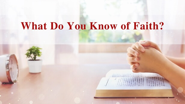 What Do You Know of Faith?